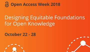 Text on orange background: Open Access Week 2018 Designing Equitable Foundations for Open Knowledge October 22-28